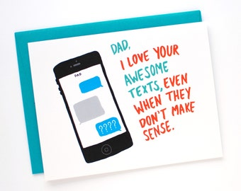 Funny Fathers Day Card - Father's Day Card - Card for Dad - Dad I Love Your Awesome Texts