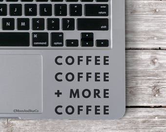 Coffee Coffee and More Coffee                 , Laptop Stickers, Laptop Decal, Macbook Decal, Car Decal, Vinyl Decal