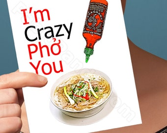 Funny Anniversary Card | I'm Crazy Pho You Card | Valentines Day Card I Love You Card for Boyfriend Gift for Her Him Men Man Girlfriend Card