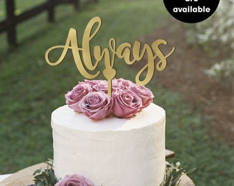 Always Wedding Cake Topper, Gold Cake Topper, Silver Cake Topper, Custom Wedding Cake Toppers, CT-16