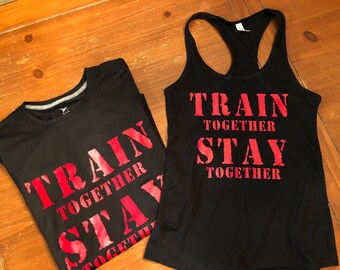 Train together stay together fitness shirt