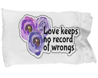 Love Keeps No record of Wrongs Pillow case , Inspirational Pillow Case , Christmas Present, Birthday gift