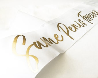 """Bachelorette Girls Night Out Same Penis Forever Party Bride-to-Be Gold White 3"""" Sash"""