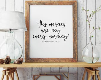 His mercies are new every morning Printable | Lamentations 3:23 | Bible Verse Print | Christian Home Decor | Scripture  | INSTANT DOWNLOAD