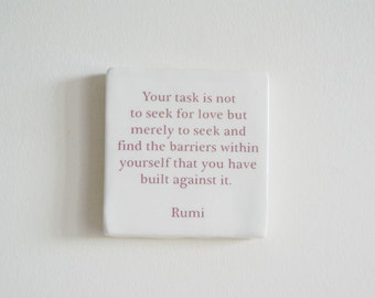 Rumi, Handmade Tile, Inspirational Tile, Home Decor, Rumi Wall Hanging, Rumi Decor, Your task is not to seek for love