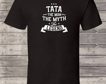 Tata Shirt, Tata Gift, The Man The Myth The Legend Funny Tata Shirt, Tata shirt, Tata tshirt, Fathers Day Gift