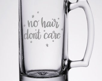 No Hair Don't Care 26 oz Etched Beer Mug made of Glass