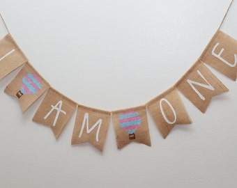 I Am One Hot Air Balloon Burlap Banner - 1st Birthday Banner, I'm One Banner, Cake Smash Banner