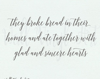 They broke bread in their homes and ate together with glad and sincere hearts Vinyl Decal- Wall Art, home decor, vinyl lettering, Kitchen
