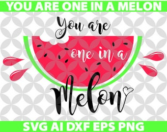 You are one in a Melon Svg, Ai, Dxf, Eps, Png, Cricut, Decal