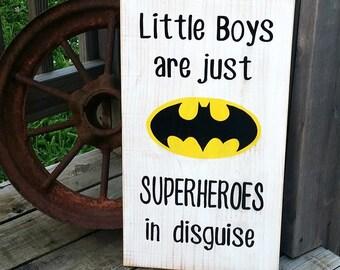 Superhero Sign - Batman Wood Sign -Little Boys are just Superheroes in Disguise - Superheroes - Kids Room Decor - Batman Decor - Wooden Sign