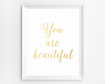 Gold Wall Art, Printable, Quote Print Art, Gold foil Print, Nursery Wall Art, Gold Art, You are Beautiful, Printable Quotes, Nursery Prints