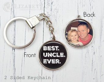 UNCLE Keychain - BEST uncle ever - Gifts for Uncle - Custom Photo Keychain - Custom Photo Gifts - Picture Keychain - Uncle Gift