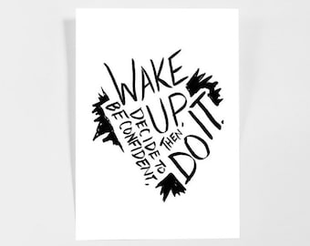 Wake up, decide to be confident, and then do it. — Printable Poster