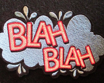 Large Embroidered Word Applique Patch, Blah Blah Blah, Fun Patch, We Hear It All The Time, Wear It,  Iron On or Sew On Patch