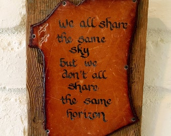 Vintage We All Share the Same Sky but We Don't All Share the Same Horizon Wood & Leather Quote Sign