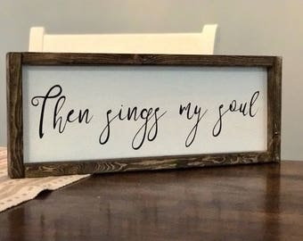 Then Sings My Soul Sign |