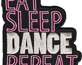 """Eat Sleep Dance Repeat Iron On Patch 2.75"""" x 3.25"""" by C&D Visionary P-4522"""