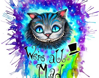 "Art Print ""we are all mad here """