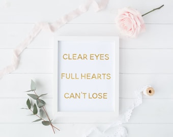 Clear Eyes Full Hearts Can't Lose, Friday Night Lights Quote Gold, Dillon Panthers, Instant Download, Digital, Wall Decor, Football Art