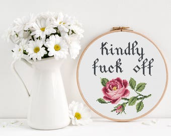 Kindly fuck off Cross Stitch Pattern, Modern funny inappropriate subversive cross stitch, Floral flower rose cross stitch, Room Wall Decor