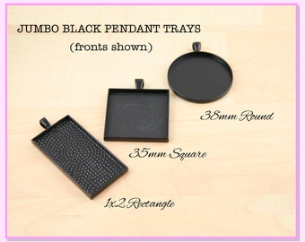 Special Price - 50 Blank JUMBO BLACK Pendant Trays - 1x2 Rectangle, 35mm Square, 38mm Round. Glass is sold separately.