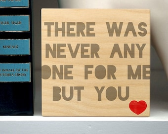 Gift for Him, Gift for Fiancé Gift for Him, Husband Gift, Boyfriend Gift Never Any One for Me Block Sign
