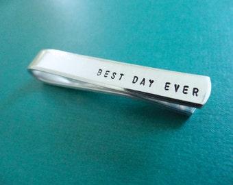 Best Day Ever Tie Clip - Hand Stamped - Custom Tie Clip - Gift for Groom, Him, Men, Boyfriend, Wedding