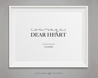 Courage dear heart, CS Lewis print, CS Lewis, Famous quotes, Printable, Courage dear heart prints, cs lewis printable, CS Lewis wall art