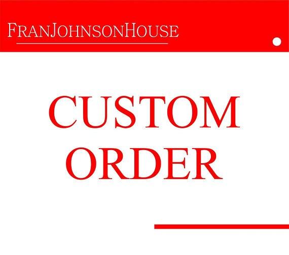 Custom order for arolfe13