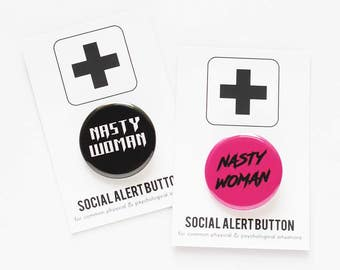 NASTY WOMAN feminist pin badge