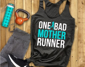 One Bad Mother Runner//Work Out Tank//Funny Shirt//Shirt for Her//Running Mom//Moms Who Run