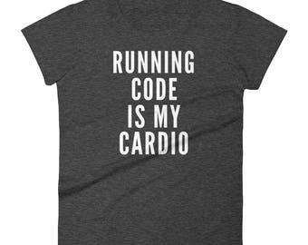 Running Code is My Cardio Women's T Shirt / Coder Gift / Coder Shirt / Programmer Gift / Data Analyst Gift / Girls who Code / Data Nerd