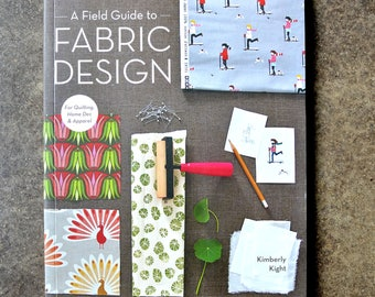 A Field Guide to Fabric Design Book *SIGNED by the author*