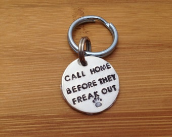Call Home Before They Freaks Out - Custom Pet ID Tag - Handstamped Aluminum - Dog ID Tag - Cat ID Tag - Small, Medium, Large