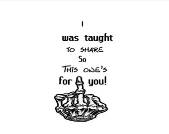 i was taught to share