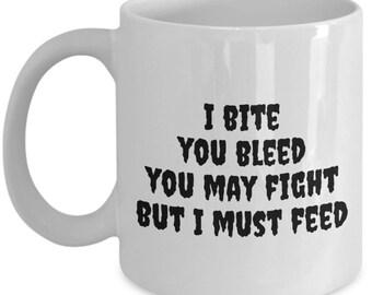 Vampire Mug - Vampire Gift - I Bite, You Bleed - Vampirism Present