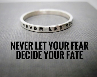 2mm Personalized Quote Ring - Solid Sterling, Stamped, Stacking Ring, Never Let Your Fear Decide Your Fate, Inspiration Ring, Graduation