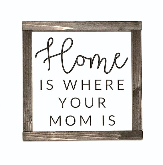 Home Is Where Your Mom Is Framed Wood Sign Farmhouse Decor