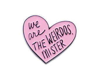 We are the weirdos mister enamel lapel pin