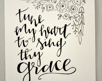 Tune My Heart To Sing Thy Grace   Digital Print (8 x 10)