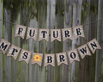 Rustic Bridal Shower , Country Bridal Shower Bunting, Sunflower Bridal Shower, Future Mrs Banner , Bunting Burlap Banner