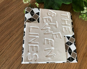 quote- mindfulness- home decor- Between the lines tile - wall hanging - lettering- bespoke