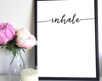 Inhale, Instant Downloadable Printable Art, Printable Wall Art, Meditation Art