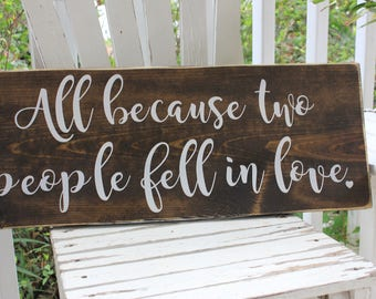 All because two people fell in love sign, love sign, wedding sign, master bedroom decor, wedding gift, anniversary gift, rustic wood sign
