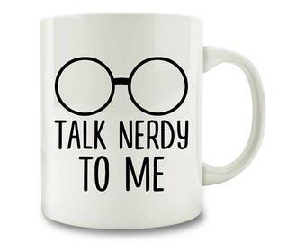 Talk Nerdy To Me Coffee Mug (D146)