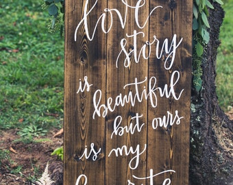 Every Love Story is Beautiful; Rustic Wooden Sign, handmade decor