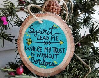 Christmas Ornament, Christian ornament, bible ornament, Wood slice ornament, rustic ornament, spirit lead me where my trust, oceans lyrics
