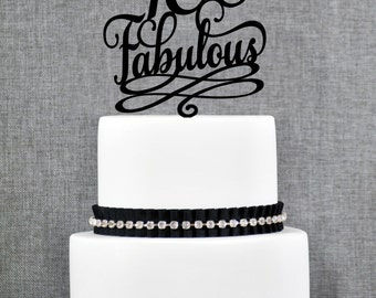 40 and Fabulous Birthday Topper, Classy 40th Birthday Topper, Fortieth Birthday Cake Topper- (T202)
