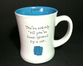 You're Nobody Till You've Been Ignored By A Cat Mug / Oversize Cat Stoneware Mug for Cat Lover / Awesome Gift for Veterinarian